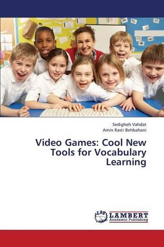 Video Games: Cool New Tools for Vocabulary Learning (Paperback)