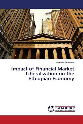 Impact of Financial Market Liberalization on the Ethiopian Economy (Paperback)