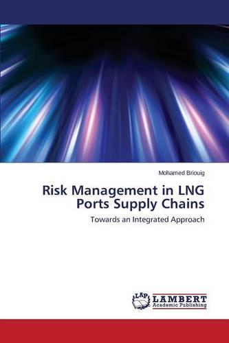 Risk Management in Lng Ports Supply Chains (Paperback)