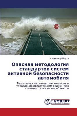 Opasnaya Metodologiya Standartov Sistem Aktivnoy Bezopasnosti Avtomobilya (Paperback)