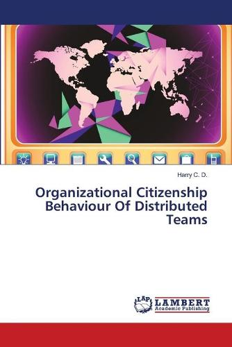 Organizational Citizenship Behaviour of Distributed Teams (Paperback)
