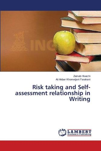 Risk Taking and Self-Assessment Relationship in Writing (Paperback)