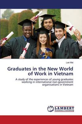 Graduates in the New World of Work in Vietnam (Paperback)