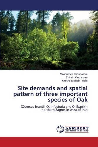 Site Demands and Spatial Pattern of Three Important Species of Oak (Paperback)