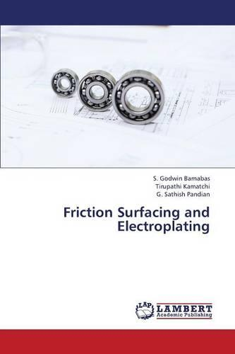 Friction Surfacing and Electroplating (Paperback)