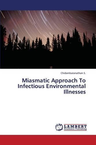Miasmatic Approach to Infectious Environmental Illnesses (Paperback)