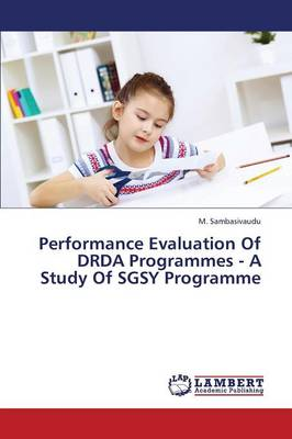 Performance Evaluation of DRDA Programmes - A Study of Sgsy Programme (Paperback)