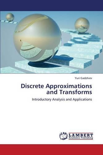 Discrete Approximations and Transforms (Paperback)