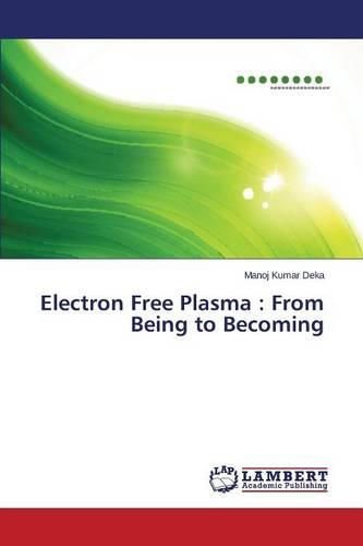 Electron Free Plasma: From Being to Becoming (Paperback)