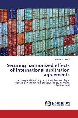 Securing Harmonized Effects of International Arbitration Agreements (Paperback)