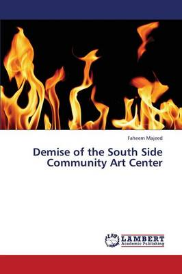 Demise of the South Side Community Art Center (Paperback)