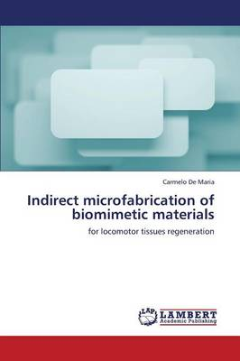 Indirect Microfabrication of Biomimetic Materials (Paperback)