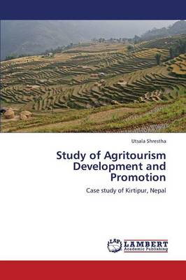 Study of Agritourism Development and Promotion (Paperback)