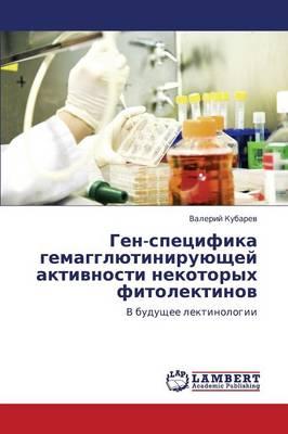 Gen-Spetsifika Gemagglyutiniruyushchey Aktivnosti Nekotorykh Fitolektinov (Paperback)