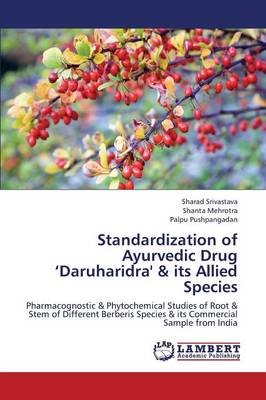 Standardization of Ayurvedic Drug 'Daruharidra' & Its Allied Species (Paperback)