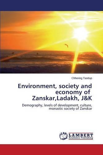 Environment, Society and Economy of Zanskar, Ladakh, J&k (Paperback)
