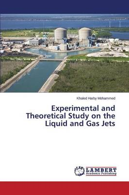 Experimental and Theoretical Study on the Liquid and Gas Jets (Paperback)