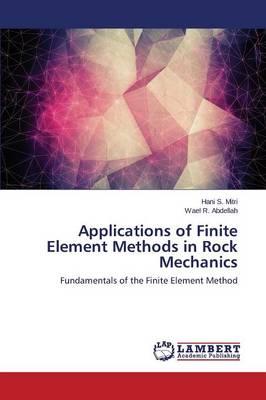 Applications of Finite Element Methods in Rock Mechanics (Paperback)
