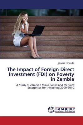The Impact of Foreign Direct Investment (FDI) on Poverty in Zambia (Paperback)