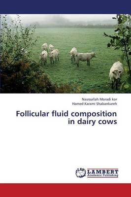 Follicular Fluid Composition in Dairy Cows (Paperback)