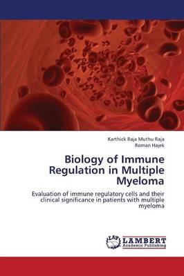 Biology of Immune Regulation in Multiple Myeloma (Paperback)
