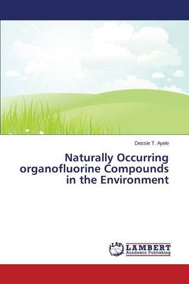 Naturally Occurring Organofluorine Compounds in the Environment (Paperback)