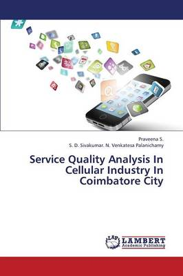 Service Quality Analysis in Cellular Industry in Coimbatore City (Paperback)