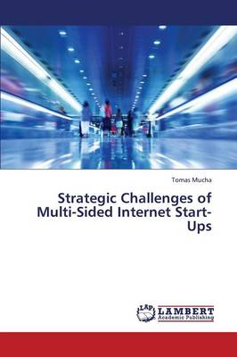 Strategic Challenges of Multi-Sided Internet Start-Ups (Paperback)