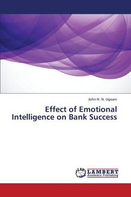 Effect of Emotional Intelligence on Bank Success (Paperback)