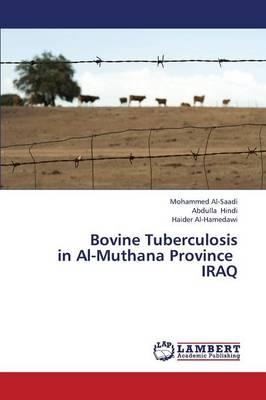 Bovine Tuberculosis in Al-Muthana Province Iraq (Paperback)