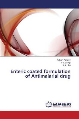 Enteric Coated Formulation of Antimalarial Drug (Paperback)