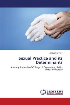 Sexual Practice and Its Determinants (Paperback)