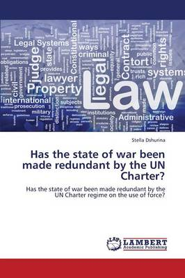 Has the State of War Been Made Redundant by the Un Charter? (Paperback)