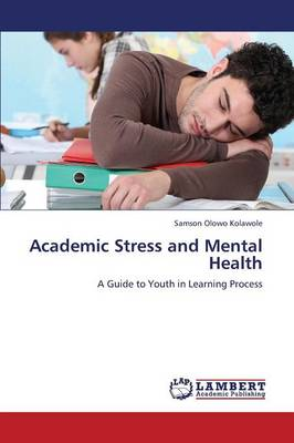 Academic Stress and Mental Health (Paperback)
