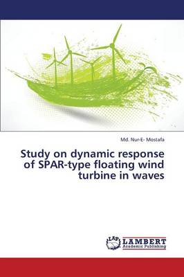 Study on Dynamic Response of Spar-Type Floating Wind Turbine in Waves (Paperback)
