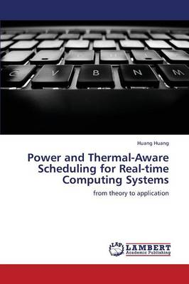 Power and Thermal-Aware Scheduling for Real-Time Computing Systems (Paperback)