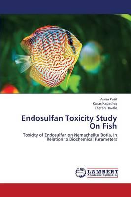 Endosulfan Toxicity Study on Fish (Paperback)