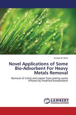 Novel Applications of Some Bio-Adsorbent for Heavy Metals Removal (Paperback)