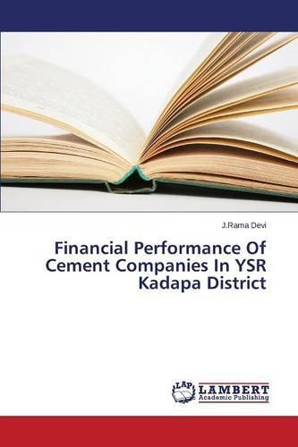 Financial Performance of Cement Companies in Ysr Kadapa District (Paperback)