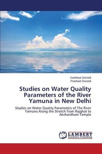 Studies on Water Quality Parameters of the River Yamuna in New Delhi (Paperback)