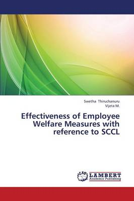Effectiveness of Employee Welfare Measures with Reference to Sccl (Paperback)
