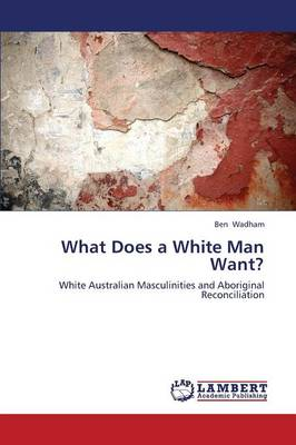 What Does a White Man Want? (Paperback)