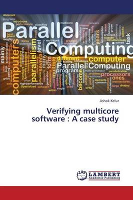 Verifying Multicore Software: A Case Study (Paperback)