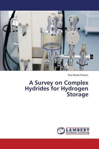 A Survey on Complex Hydrides for Hydrogen Storage (Paperback)