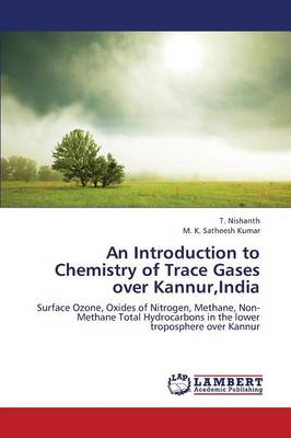 An Introduction to Chemistry of Trace Gases Over Kannur, India (Paperback)
