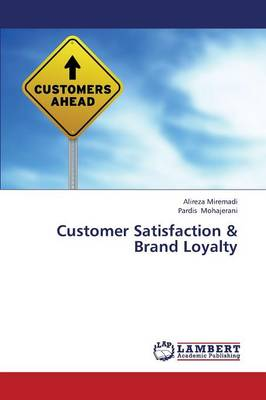 Customer Satisfaction & Brand Loyalty (Paperback)