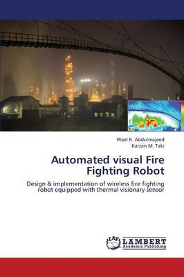Automated Visual Fire Fighting Robot (Paperback)