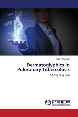 Dermatoglyphics in Pulmonary Tuberculosis (Paperback)