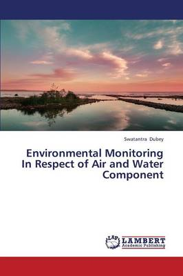 Environmental Monitoring in Respect of Air and Water Component (Paperback)