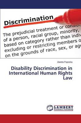 Disability Discrimination in International Human Rights Law (Paperback)
